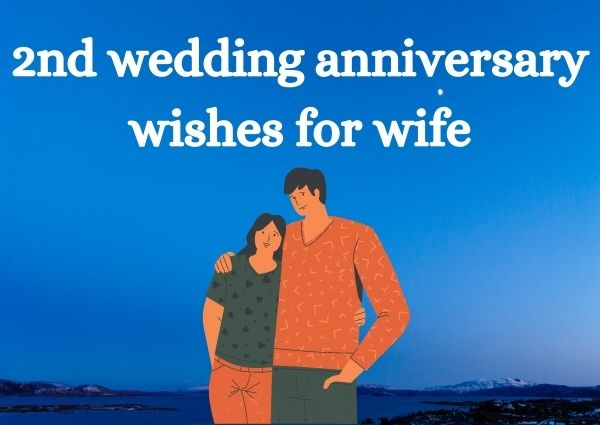 2nd wedding anniversary wishes for wife