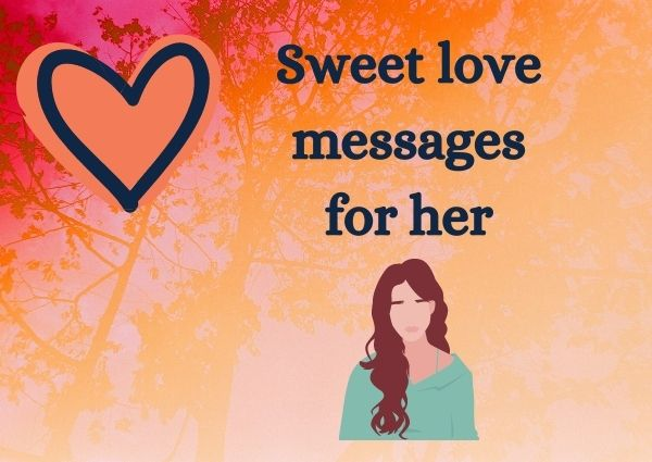 Sweet love messages for her