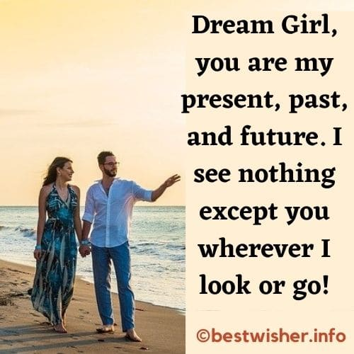 Dream Girl you are my present past and future