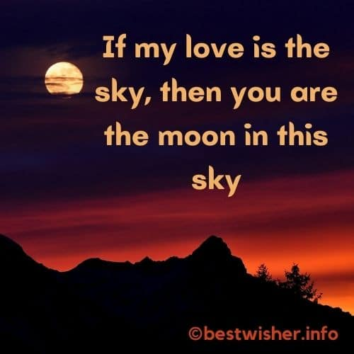 If my love is the sky and you are the moon in this sky