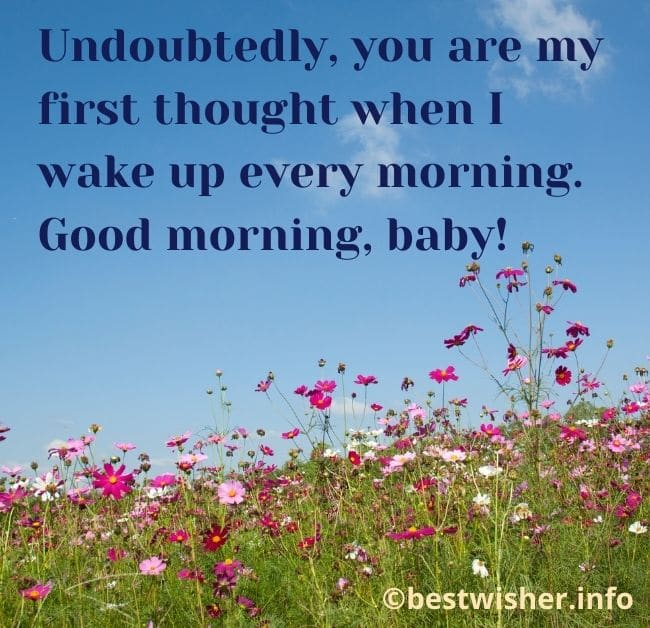 you are my first thought when I wake up every morning