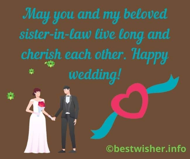 May you and my beloved sister-in-law live long and cherish each other